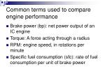common terms used to compare engine performance