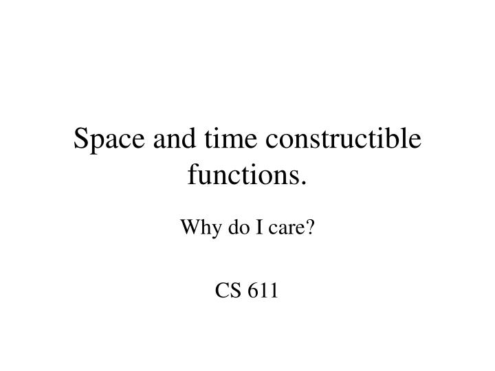 Space and time constructible functions