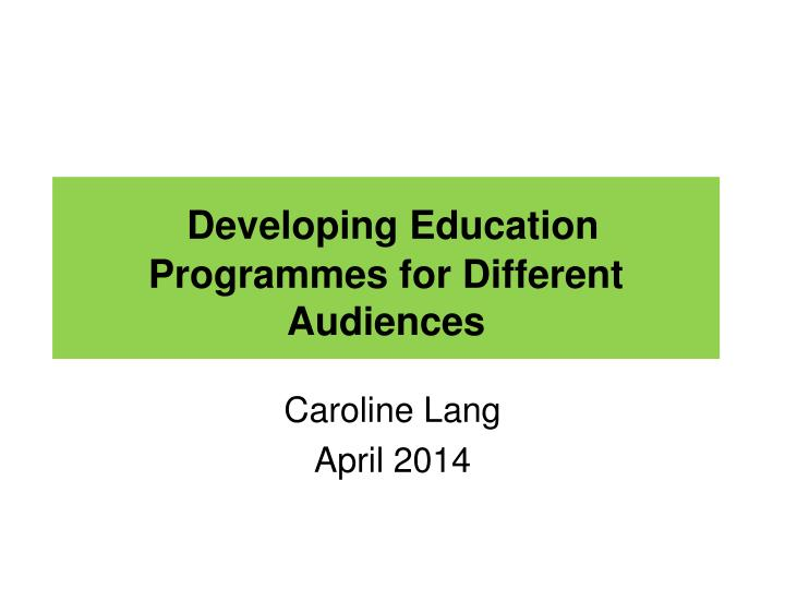 developing education programmes for different audiences n.