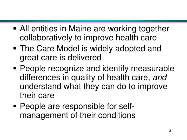 All entities in Maine are working together collaboratively to improve health care