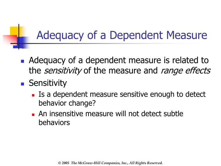 Adequacy of a Dependent Measure