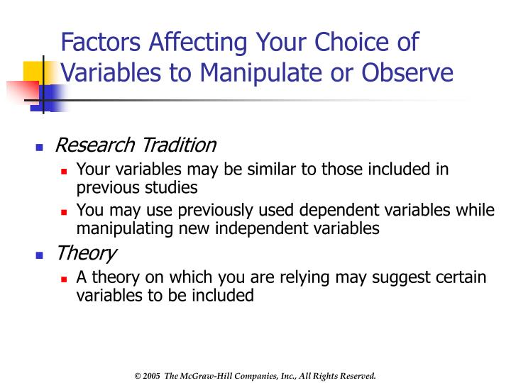 Factors affecting your choice of variables to manipulate or observe