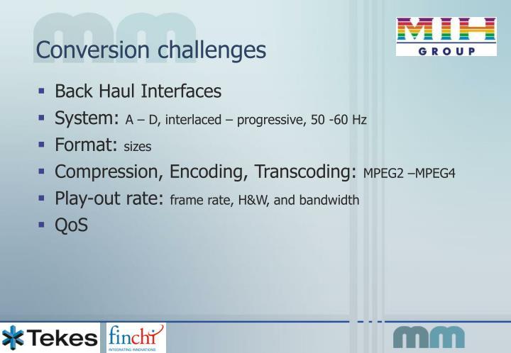 Conversion challenges