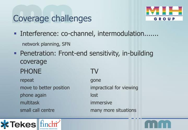 Coverage challenges
