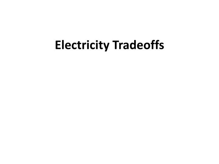 electricity tradeoffs