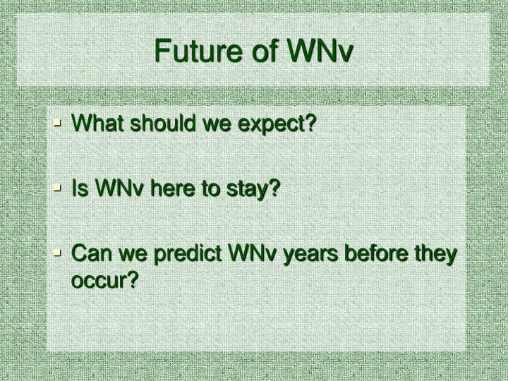 Future of WNv