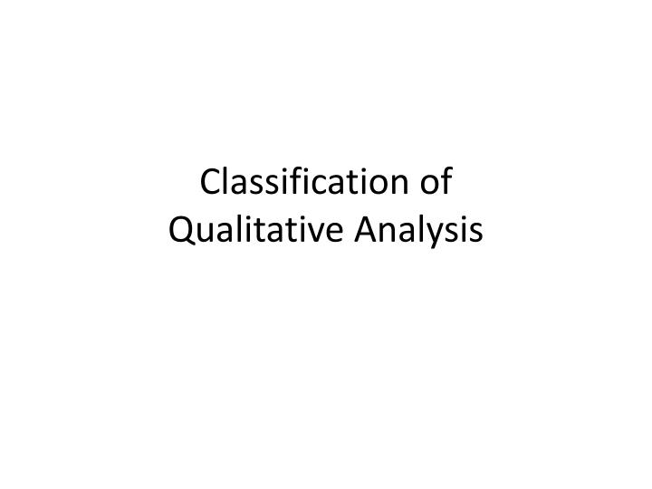 Classification of qualitative analysis