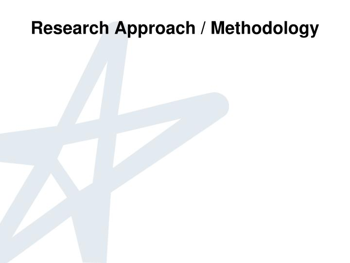 Research Approach / Methodology