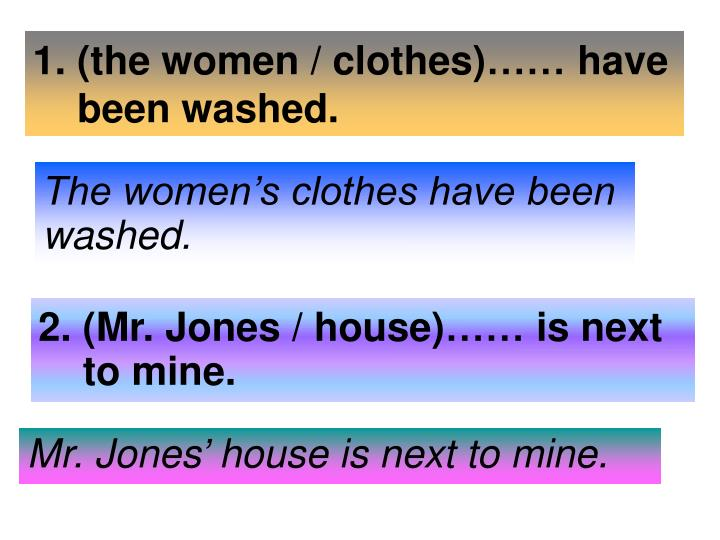1. (the women / clothes)…… have