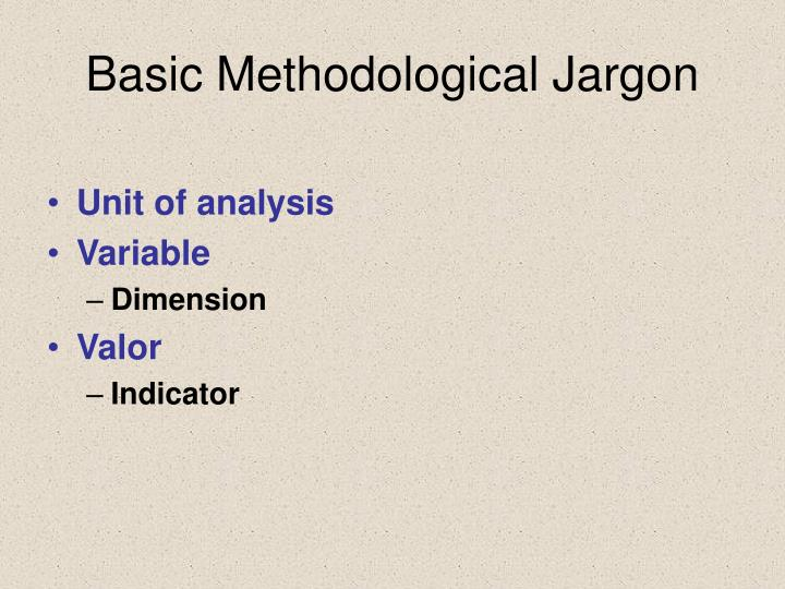 Basic Methodological Jargon