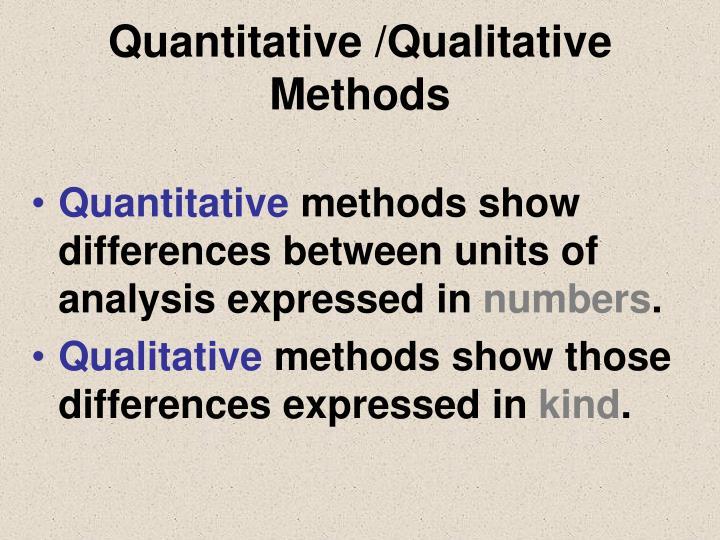 Quantitative /Qualitative Methods