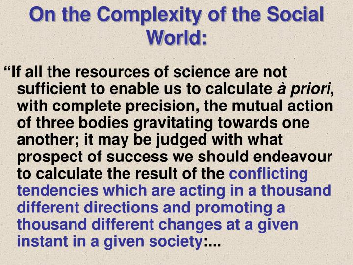 On the Complexity of the Social World: