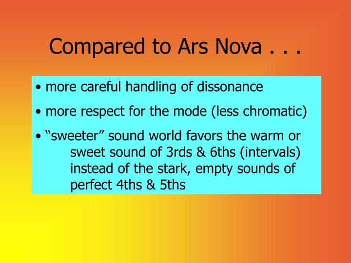 Compared to Ars Nova . . .