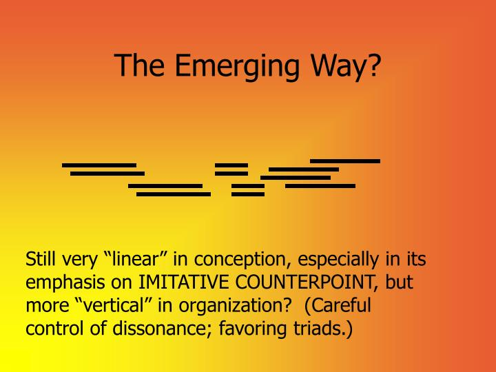 The Emerging Way?
