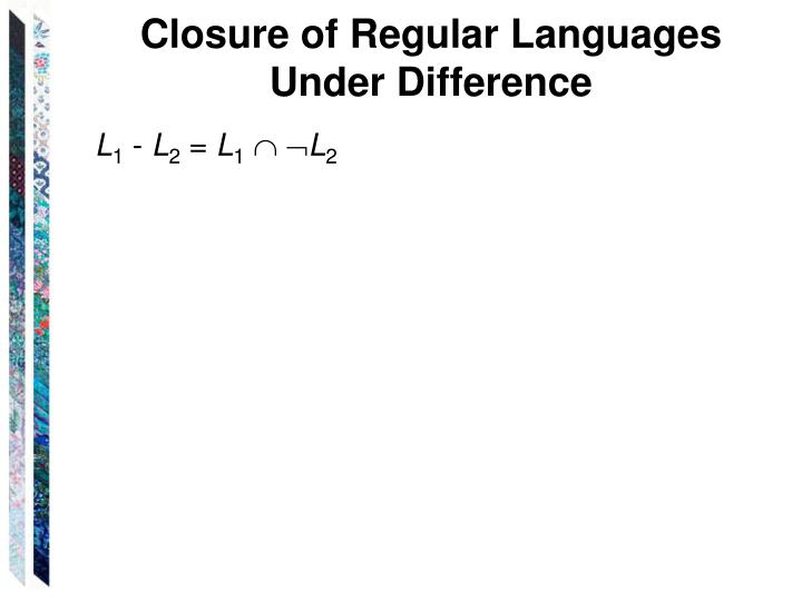 Closure of Regular Languages
