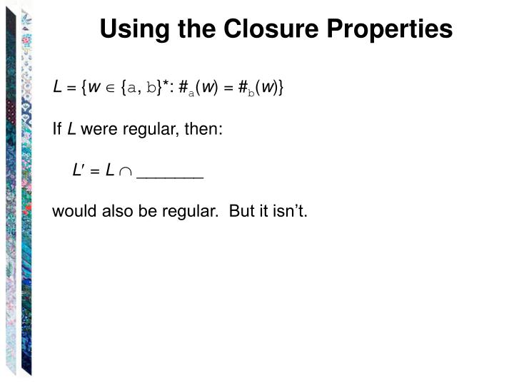 Using the Closure Properties