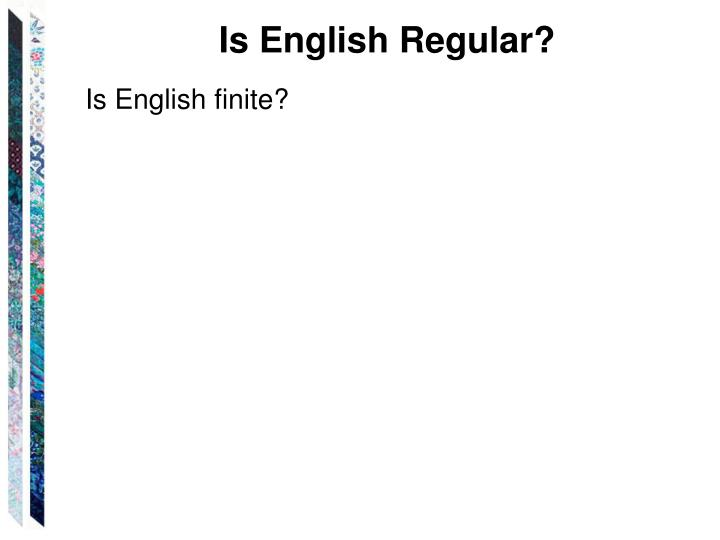 Is English Regular?