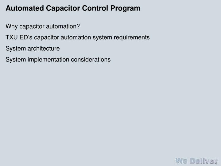 Automated capacitor control program