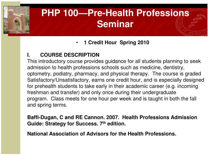 PHP 100—Pre-Health Professions Seminar