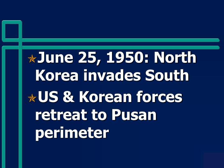 June 25, 1950: North Korea invades South