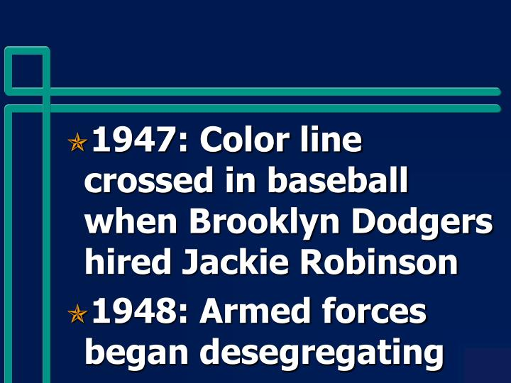 1947: Color line crossed in baseball when Brooklyn Dodgers hired Jackie Robinson