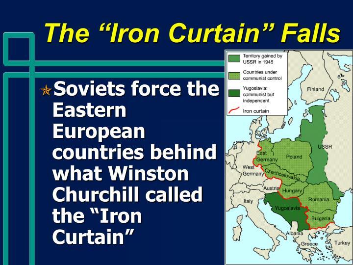 "The ""Iron Curtain"" Falls"