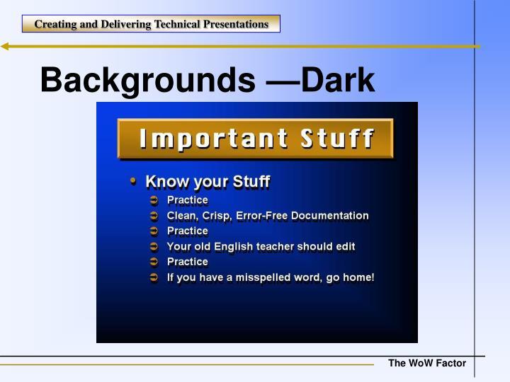 Backgrounds —Dark