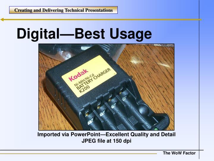 Digital—Best Usage