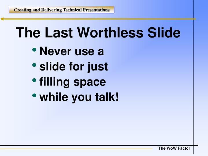 The Last Worthless Slide