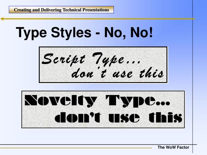 Type Styles - No, No!