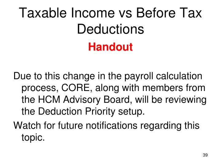 Taxable Income vs Before Tax Deductions