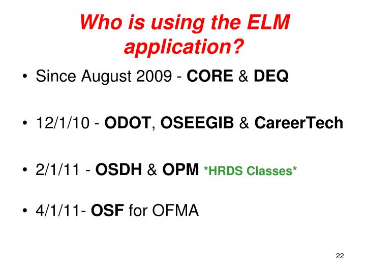 Who is using the ELM application?