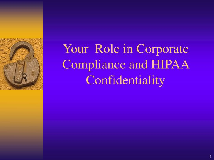 your role in corporate compliance and hipaa confidentiality n.