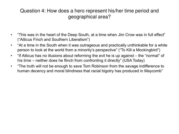 Question 4: How does a hero represent his/her time period and geographical area?