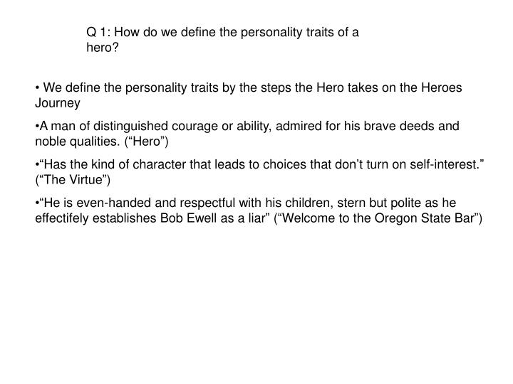 Q 1: How do we define the personality traits of a hero?