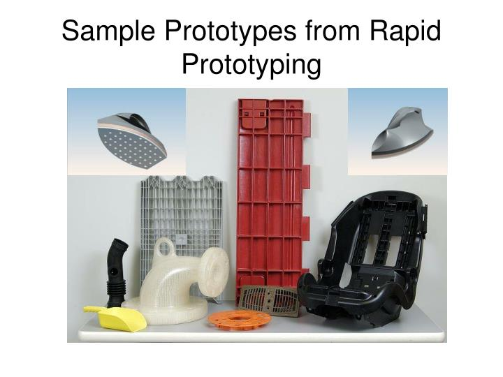 Sample Prototypes from Rapid Prototyping