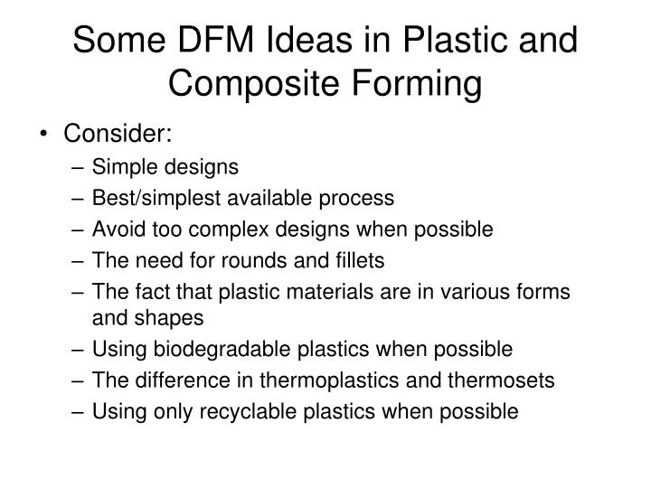 Some DFM Ideas in Plastic and Composite Forming
