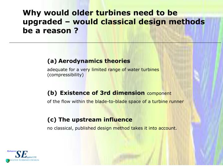 Why would older turbines need to be upgraded would classical design methods be a reason