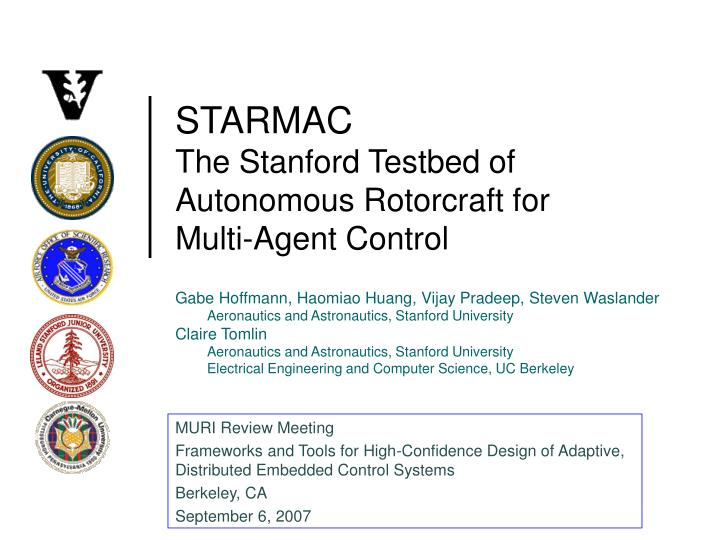 starmac the stanford testbed of autonomous rotorcraft for multi agent control n.