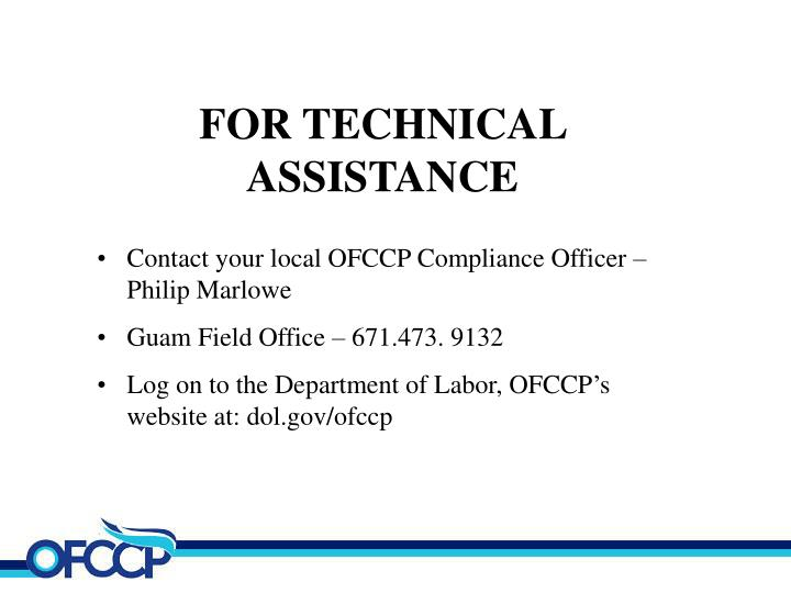 FOR TECHNICAL ASSISTANCE