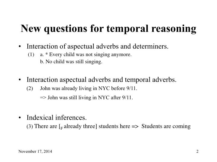 New questions for temporal reasoning