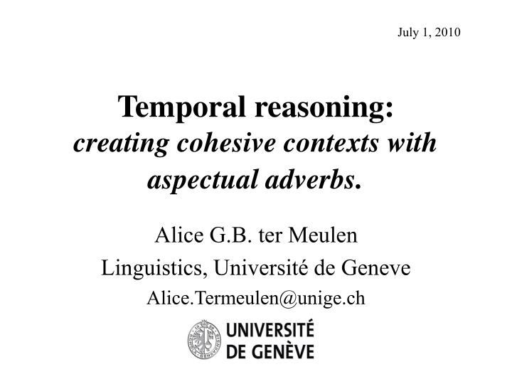 Temporal reasoning creating cohesive contexts with aspectual adverbs