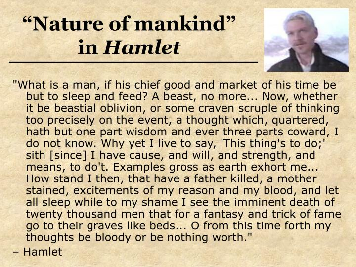 """Nature of mankind"""