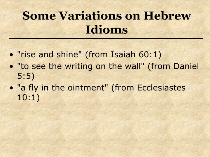 Some Variations on Hebrew Idioms