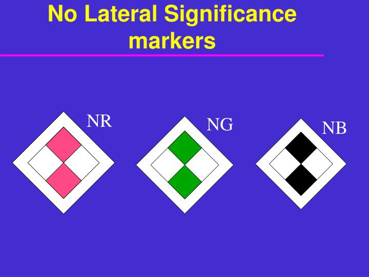 No Lateral Significance markers