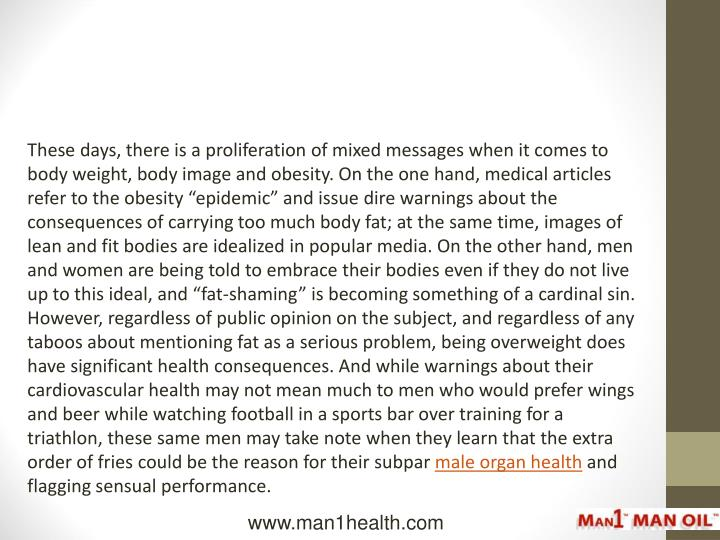 These days, there is a proliferation of mixed messages when it comes to body weight, body image and ...