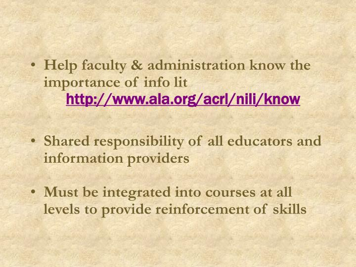 Help faculty & administration know the importance of info lit