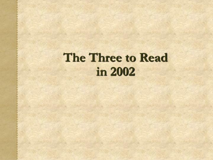 The Three to Read