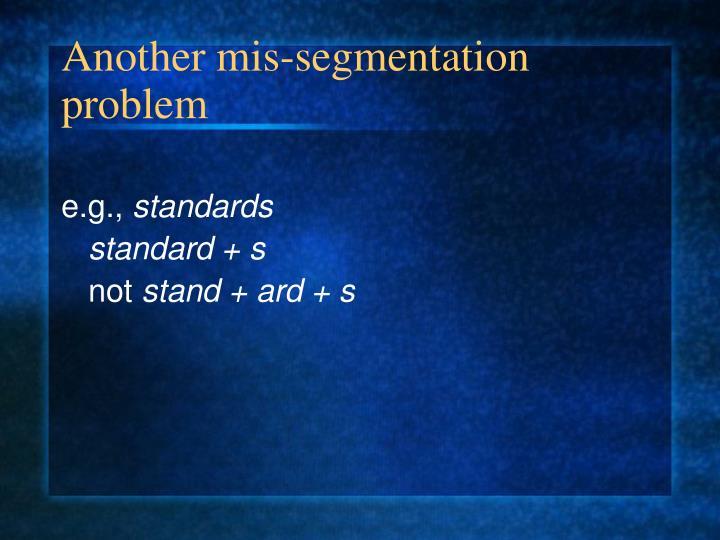 Another mis-segmentation problem
