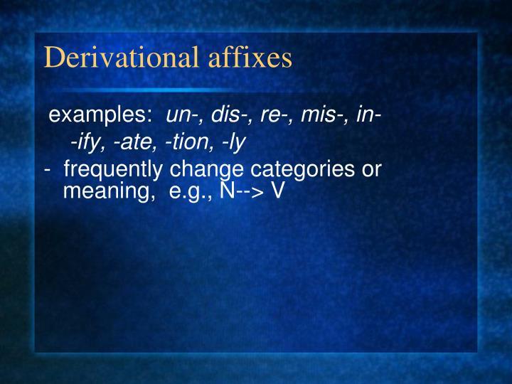 Derivational affixes